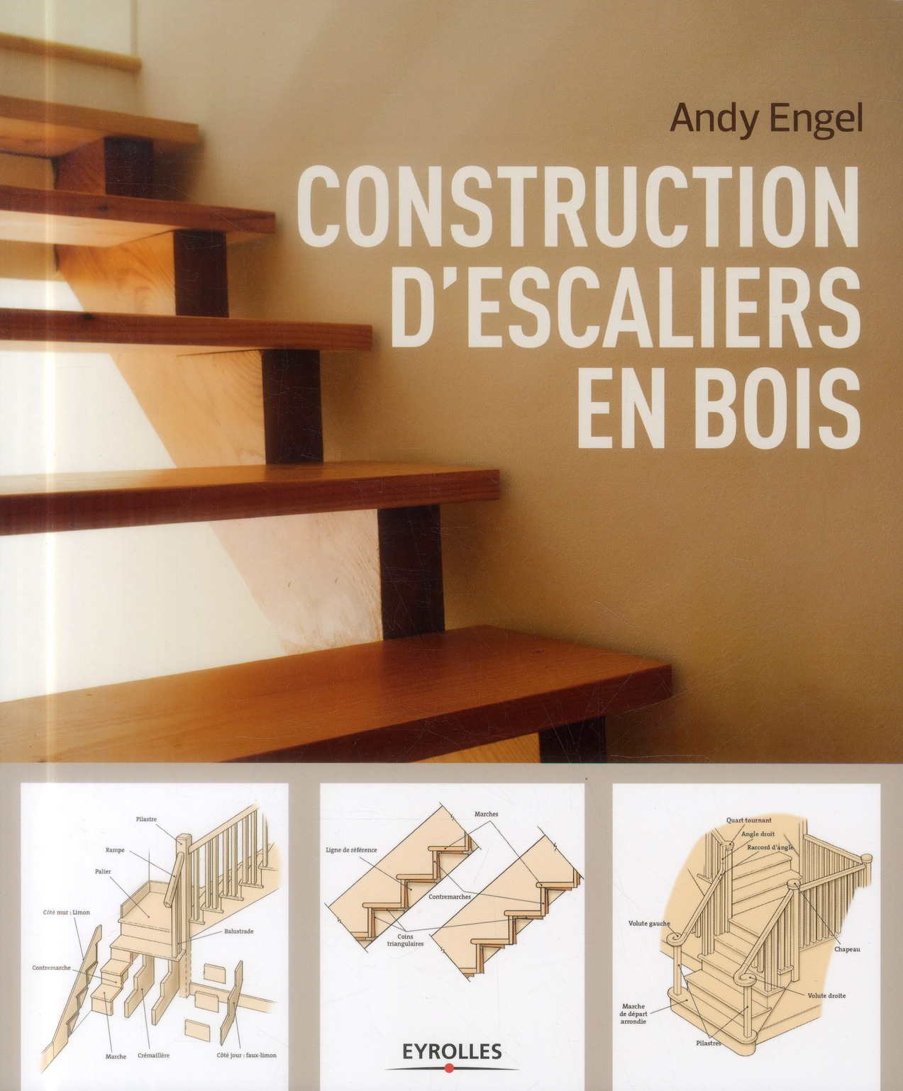 CONSTRUCTION D'ESCALIERS EN BOIS ANDY ENGEL Eyrolles